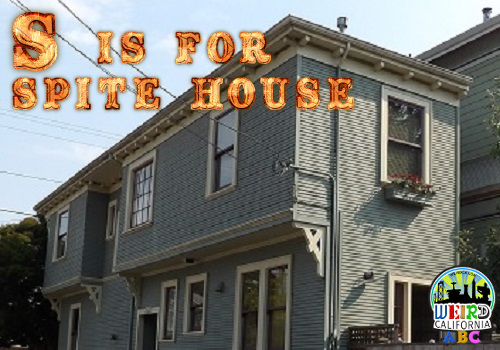 S is for Spite House