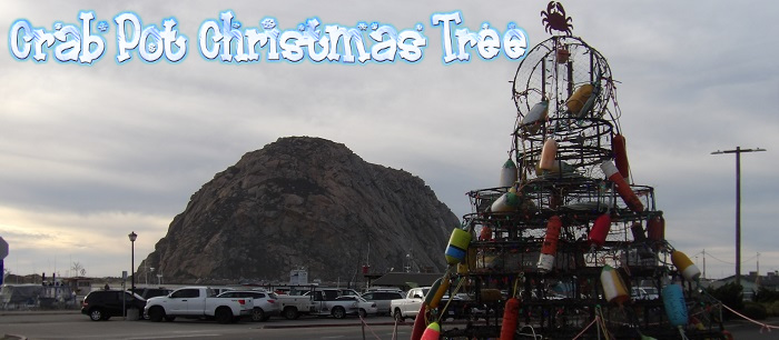 Morro Bay celebrates its heritage during Christmas with a Christmas Tree built out of crab pots!