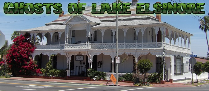Lake Elsinore has many varied hauntings in its small town!