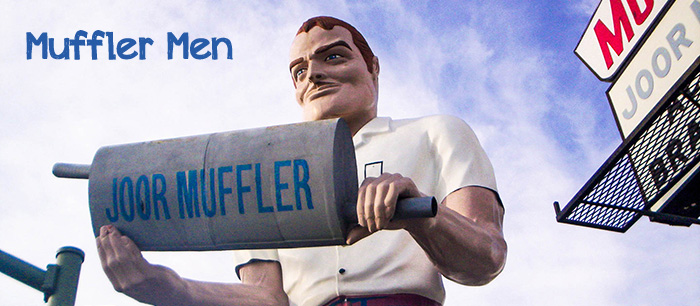Muffler Men, large fiberglass giants, stand along the highways of California.