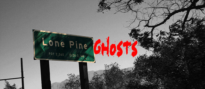 Lone Pine Ghosts