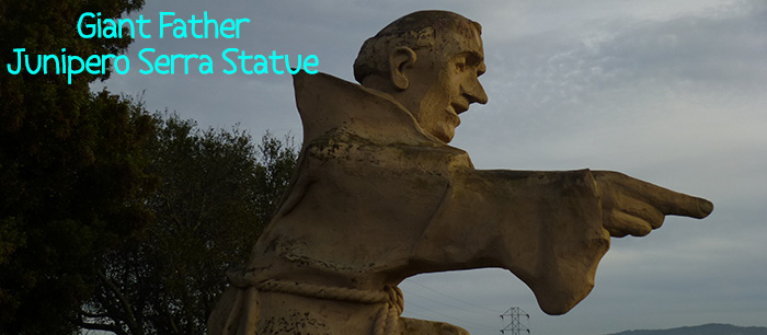 Highway 280 has a Giant Father Junipero Serra Statue at its rest stop.