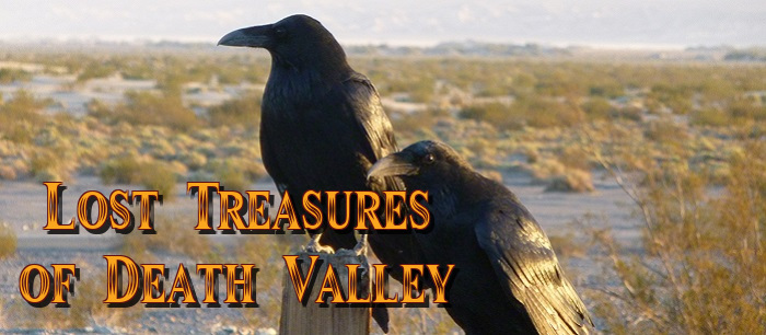 Death Valley is suspected of harboring many lost treasures and mines!