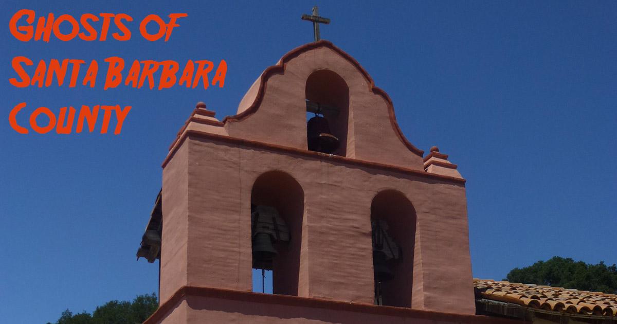 Santa Barbara County Ghost Stories