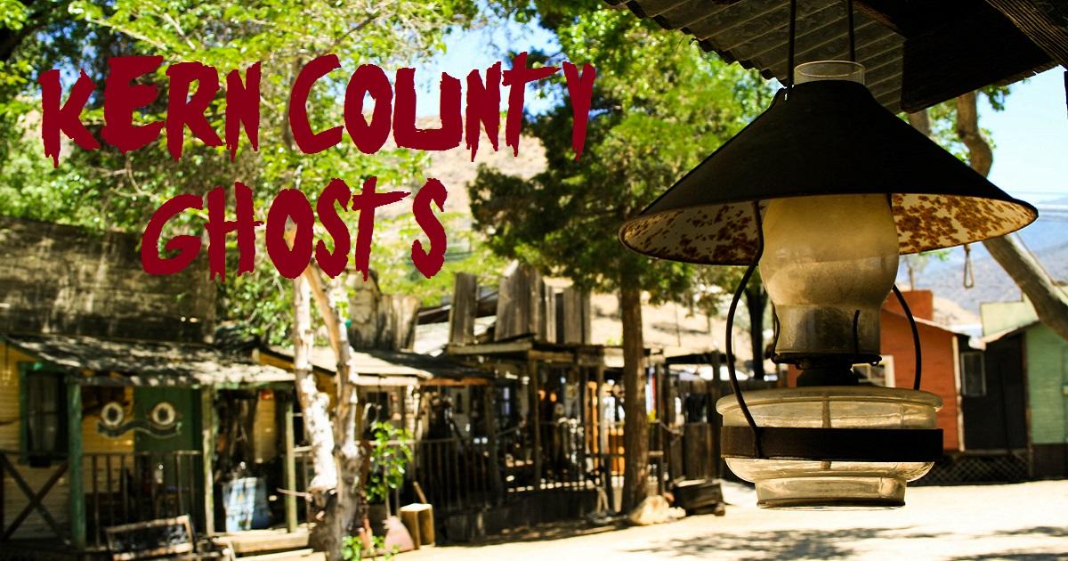 Kern County Ghosts - Weird California