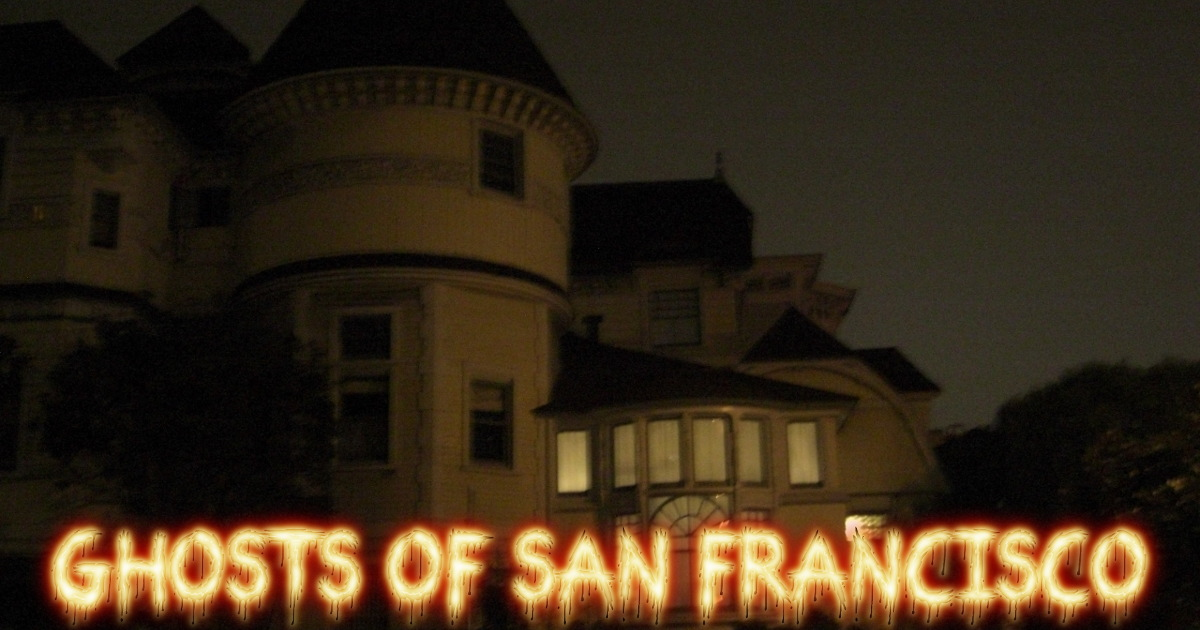 San Francisco County Ghost Stories